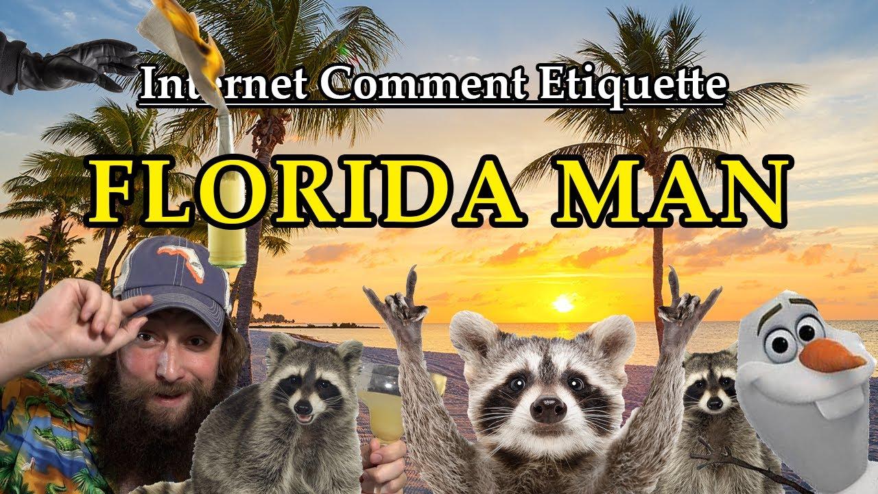 """Internet Comment Etiquette: """"Florida Man"""""""