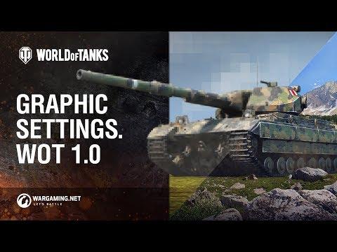 Graphics Settings: World Of Tanks 1.0