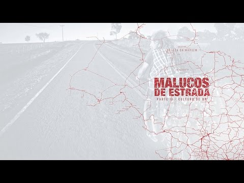 Malucos de Estrada II - Cultura de BR