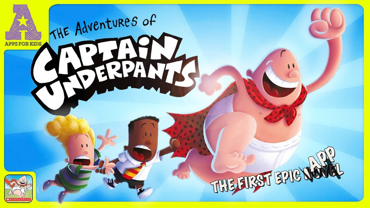 The Adventures Of Captain Underpants Awesome Book App