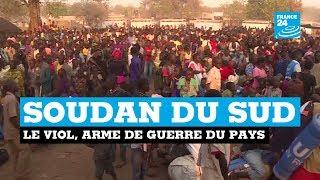Le viol, arme de guerre du Soudan du Sud