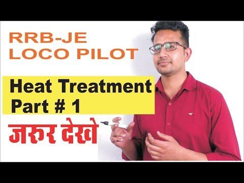 Heat Treatment part-1 RRB-je Loco Pilot