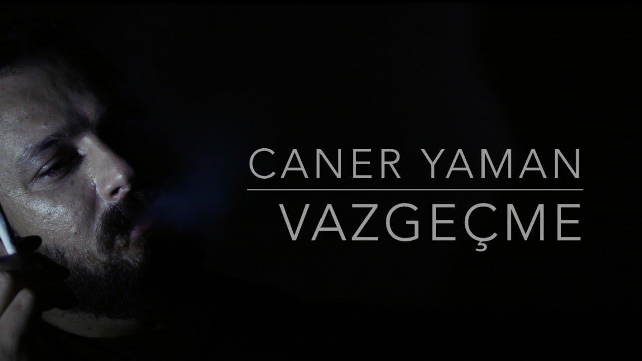 Vazgeçme - Caner Yaman