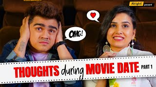 Thoughts During Movie Date  - Part 1 | मूवी का मज़ा | Ft. Rohan Shah & Anushka Sharma