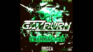 GAZBURN - TECHNOLOGY (Original Mix)