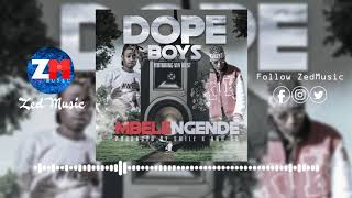 Dope Boys Ft Vin West - Mbelengende  [Official Audio] | ZedMusic | Zambian Music 2019