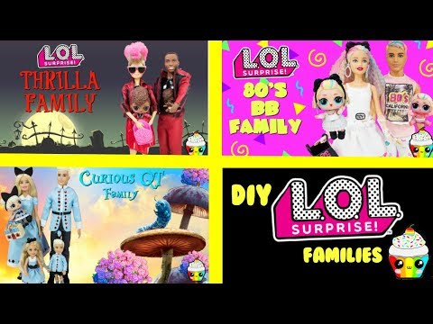 DIY LOL Surprise Families Compilation 80s BB, Thrilla, Curious QT Family Cupcake Kids Club