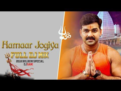 Hamar Jogiya | Full Dj Mix | 2018 Bolbum Special | Pawan Singh | Dj Sani | Mp3 And Flp Download