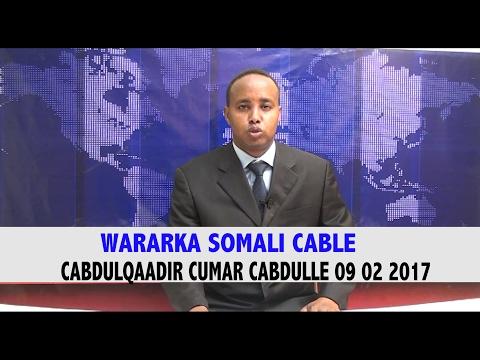 WARARKA SOMALI CABLE CABDULQAADIR CUMAR CABDULLE 09 02 2017