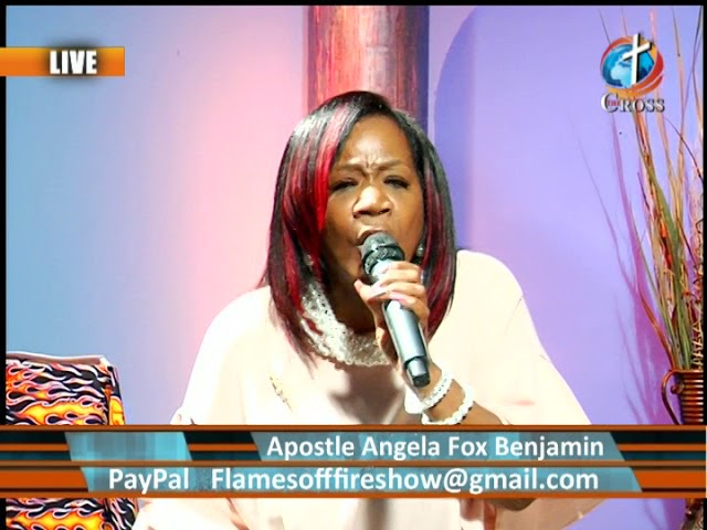 Flames of Fire  Apostle Angela Fox-Benjamin 05-08-2018