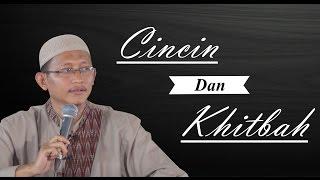 Video Singkat: Cincin & Khitbah - Ustadz Abu Yahya Badru Salam, Lc