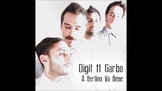 Digit (feat. Garbo) - A Berlino va bene