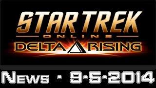 Star Trek Online - Delta Rising News 9-5-2014