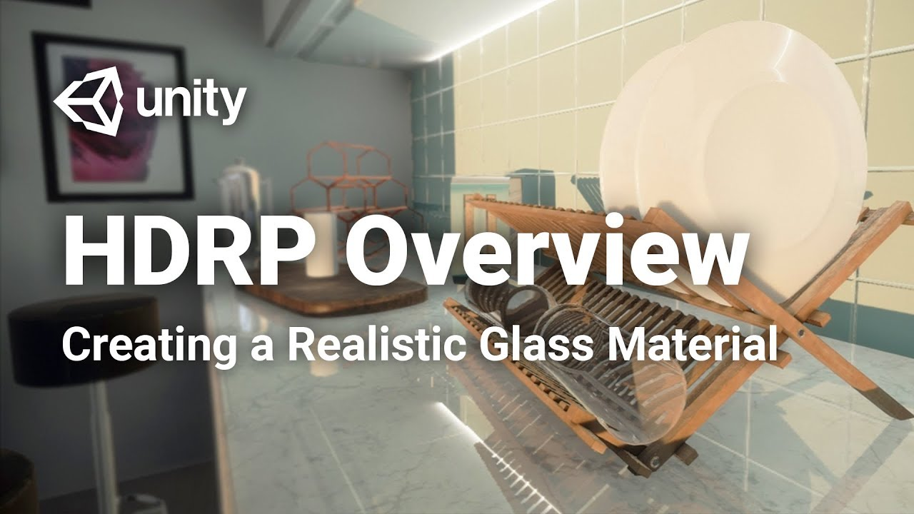 Creating a Realistic Glass Material using HDRP! - Unity 2018: HDRP Overview  (3/3)