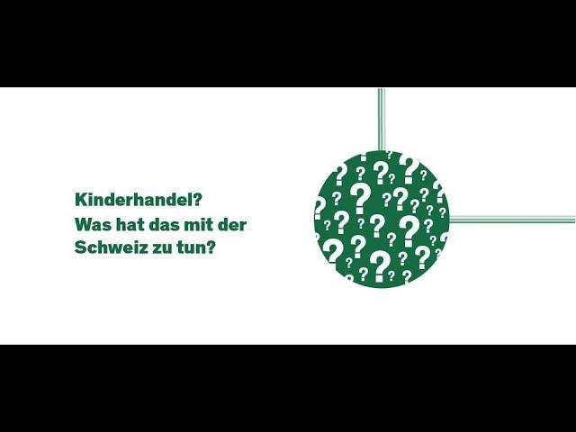 Kinderhandel? Was hat das mit der Schweiz zu tun?