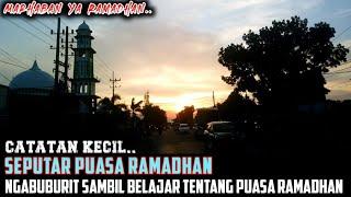 Catatan Kecil Seputar Puasa Ramadhan : Ngabuburit Sambil Belajar