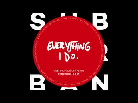 Guri - Everything I Do Original Mix