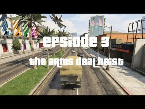 GTA Online, The Movie - Episode 3: The Arms Deal Heist