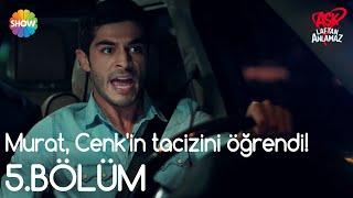 Aşk Laftan Anlamaz 5.Bölüm | Murat, Cenk'in tacizini öğrendi!