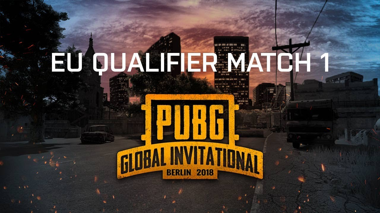 Pubg Game 1 Global Invitational 2018 Europe