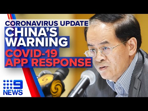 Coronavirus: COVIDSafe app launches, China ambassador's warning | Nine News Australia