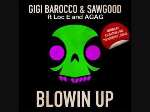Gigi Barocco And Sawgood ft Loc E and AGAG - Blowin UP