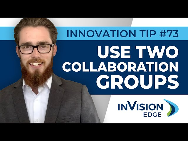 INNOVATION TIP #73 | Use Two Collaboration Groups