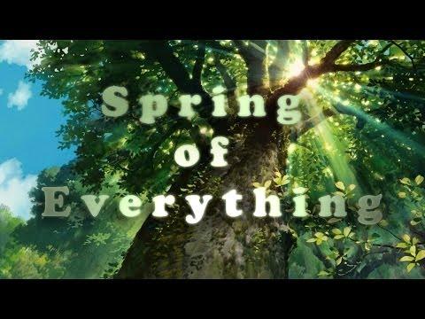 AMV — Spring of Everything