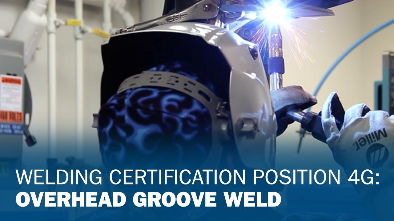 Miller Welding >> Welding Certification Position 4G: Overhead Groove Weld - YouTube