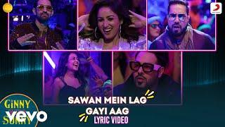 Sawan Mein Lag Gayi Aag - Lyric Video|Ginny Weds Sunny|Mika Singh-Neha Kakkar-Badshah