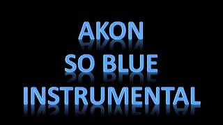 Akon - So blue instrumental