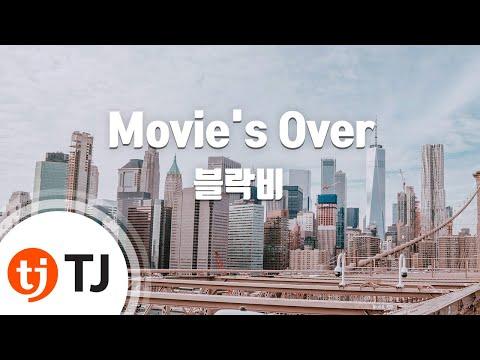 Movie's Over_Block B 블락비_TJ노래방 (Karaoke/lyrics/romanization/KOREAN)