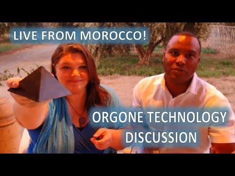 ORGONE TECHNOLOGY LIVE DISCUSSION FROM FIX THE WORLD MOROCCO