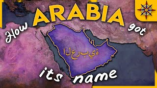 How Arabia Got Its Name
