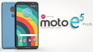 MOTO E5 PLUS 2018 Trailer Concept Design Official introduction !