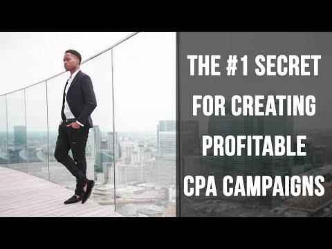 CPA Marketing - The #1 Secret For Creating Profitable CPA Marketing Campaigns