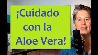 Atención: Los PELIGROS de la Aloe Vera