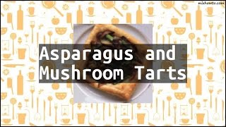 Recipe Asparagus and Mushroom Tarts