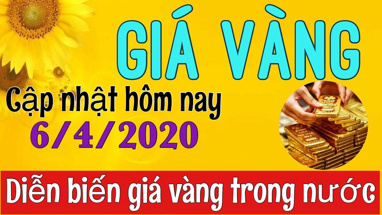 Cập nhật giá vàng hôm nay 6/4/2020    Vàng 9999, nhẫn vàng, vàng nữ trang