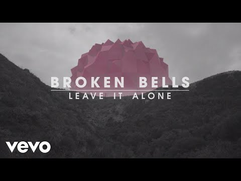 Broken Bells - Leave It Alone (Lyric Video)