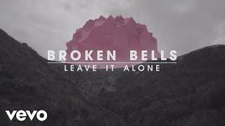 broken bells leave it alone lyric video