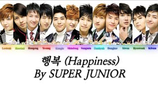 SUPER JUNIOR (슈퍼주니어) - Happiness (행복) {Color Coded Lyrics}