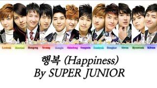 SUPER JUNIOR (슈퍼주니어) - Happiness (행복) {Color Coded Lyrics}