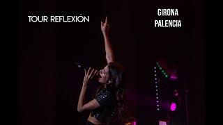 Videoresumen Tour Reflexión - Girona y Palencia - Ana Guerra