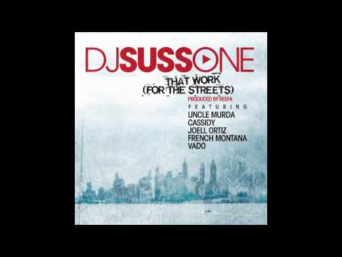 DJ Suss One ft. Uncle Murda, Cassidy, Joell Ortiz, French Montana & Vado - That Work (OFFICIAL)