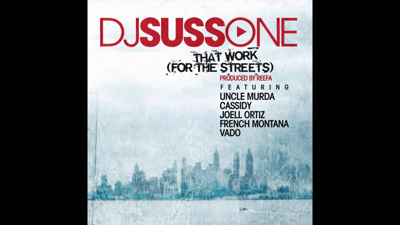 DJ Suss One ft. Uncle Murda, Cassidy, Joell Ortiz, French ...