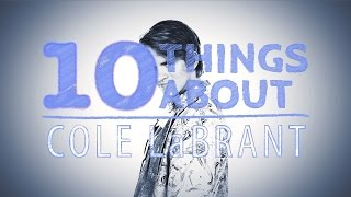 10 Things About... Cole LaBrant