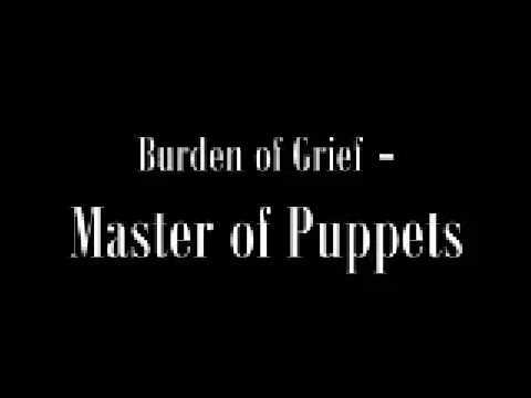 Burden of Grief - Master of Puppets ( Metallica cover )