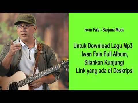 Sarjana Muda  - Iwan Fals [ Kualitas Tinggi ] - Download Full Album Musik Lagu   Mp3