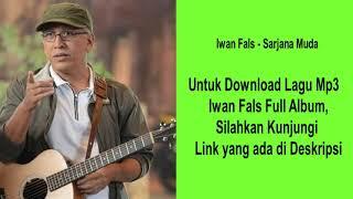 Sarjana Muda - Iwan Fals - Download Full Album Musik Lagu Mp3